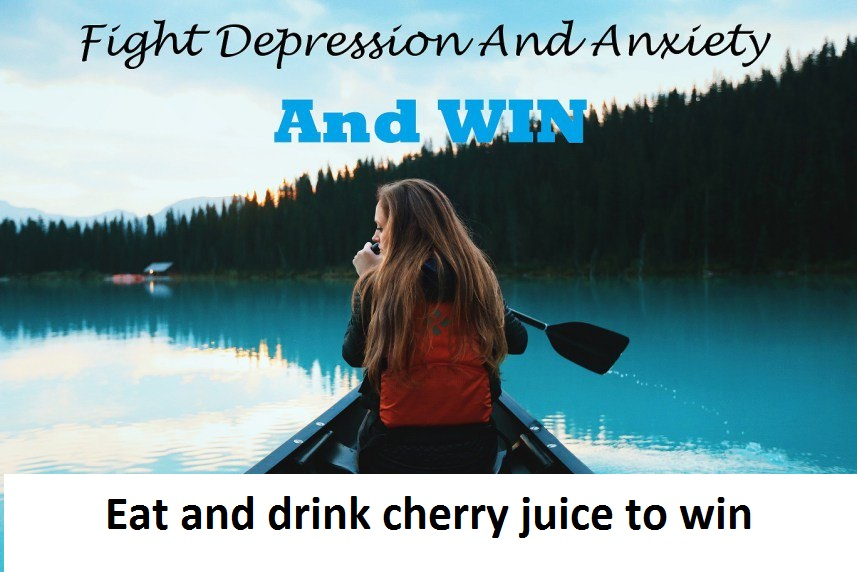 Fight anxiety with drinking cherry juice and eating cherries daily